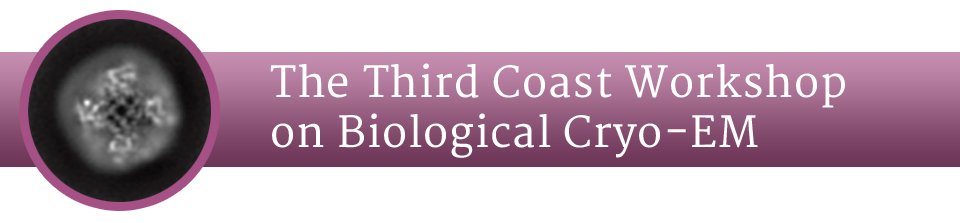 Third Coast Workshop on Biological Cryo-EM